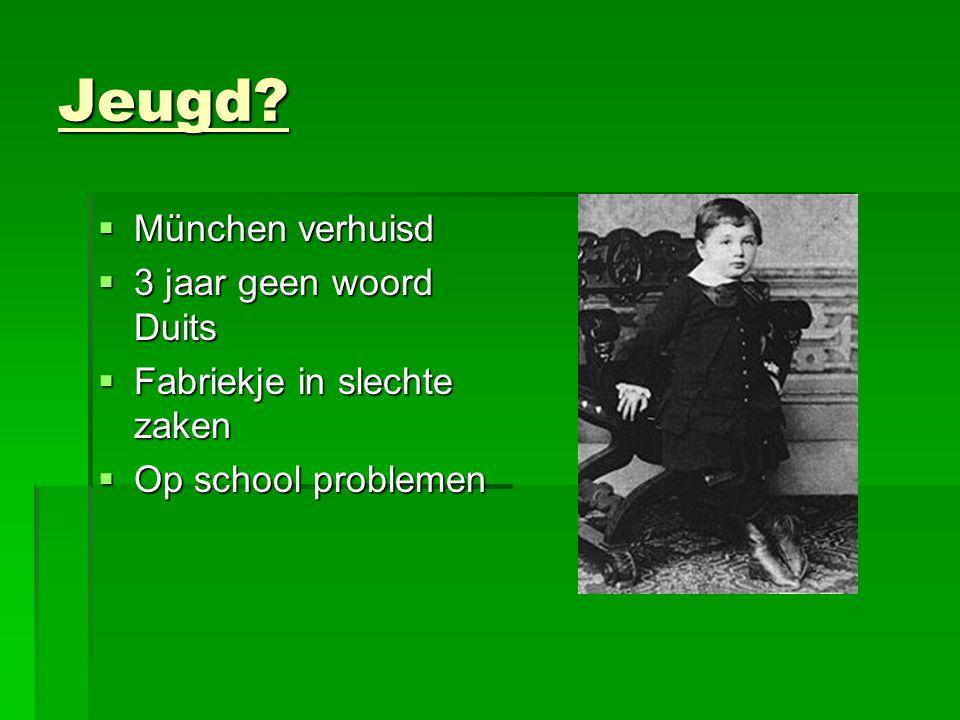 Jeugd?  München verhuisd  3 jaar geen woord Duits  Fabriekje in slechte zaken  Op school problemen