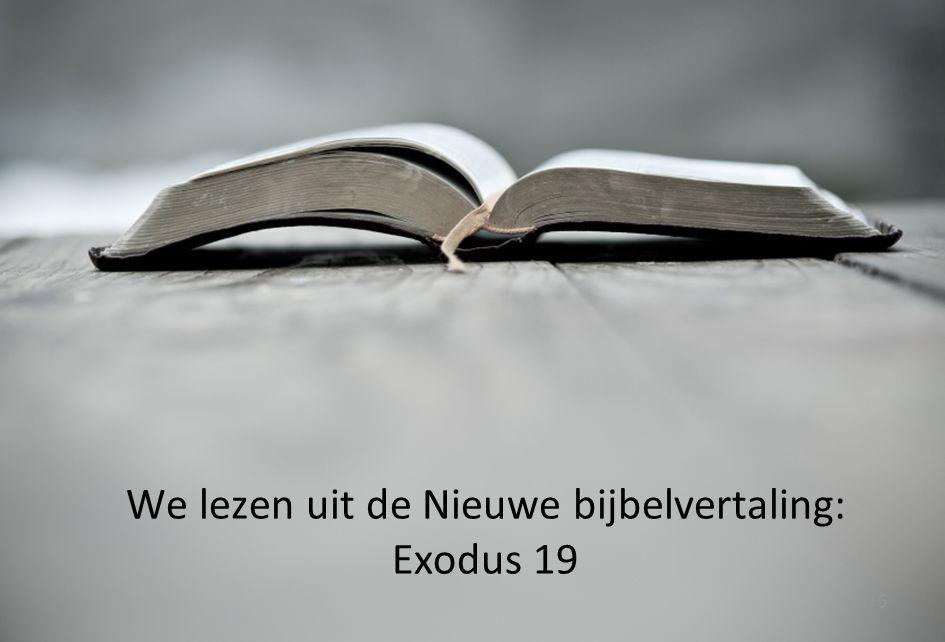 15 We lezen uit de Nieuwe bijbelvertaling: Exodus 19