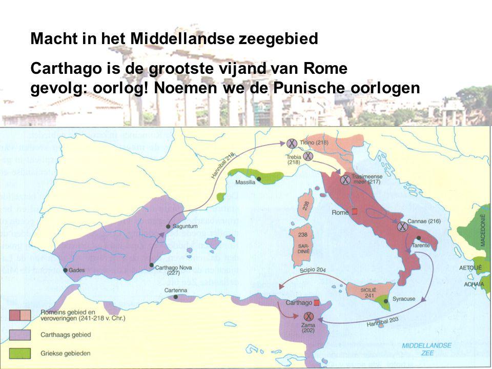 Macht in het Middellandse zeegebied Carthago is de grootste vijand van Rome gevolg: oorlog! Noemen we de Punische oorlogen