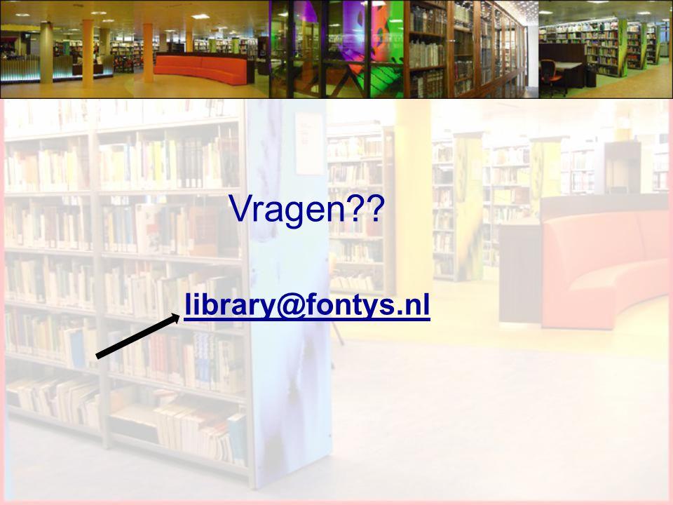 Vragen?? library@fontys.nl