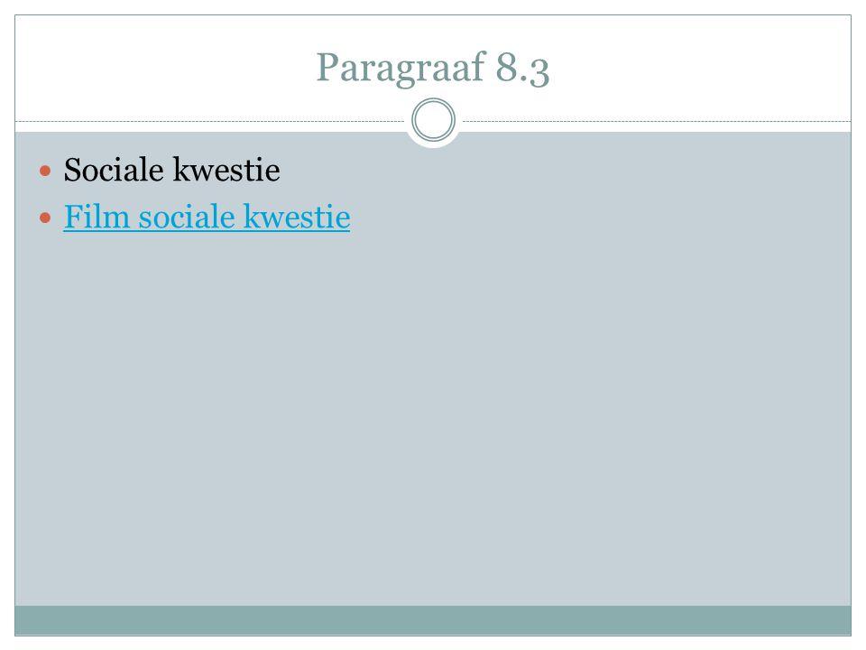 Paragraaf 8.3 Sociale kwestie Film sociale kwestie