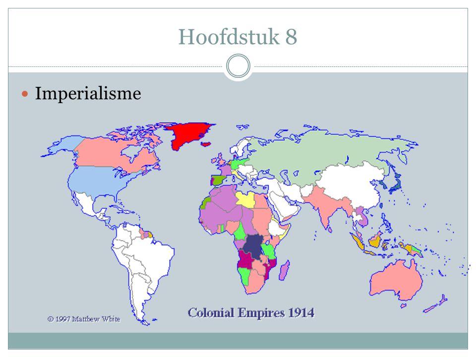 Hoofdstuk 8 Imperialisme