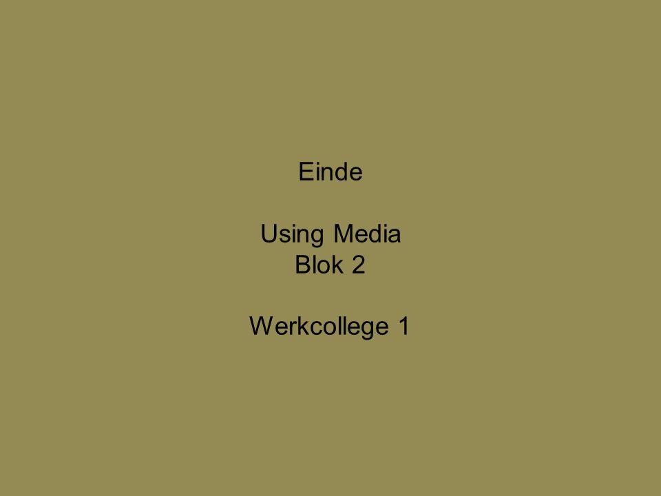 Einde Using Media Blok 2 Werkcollege 1