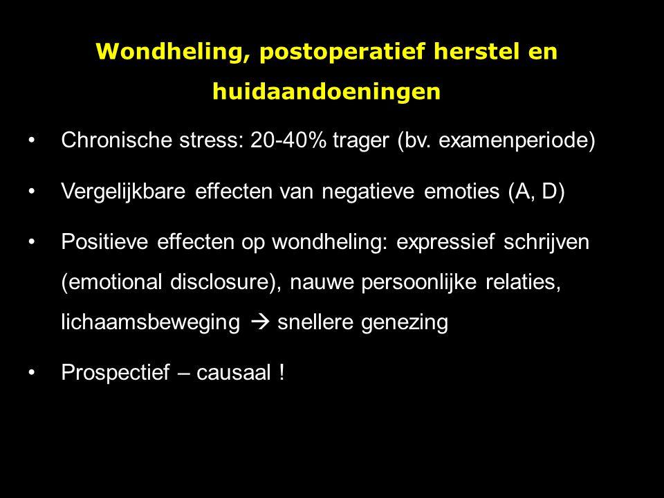 Wondheling, postoperatief herstel en huidaandoeningen Chronische stress: 20-40% trager (bv. examenperiode) Vergelijkbare effecten van negatieve emotie