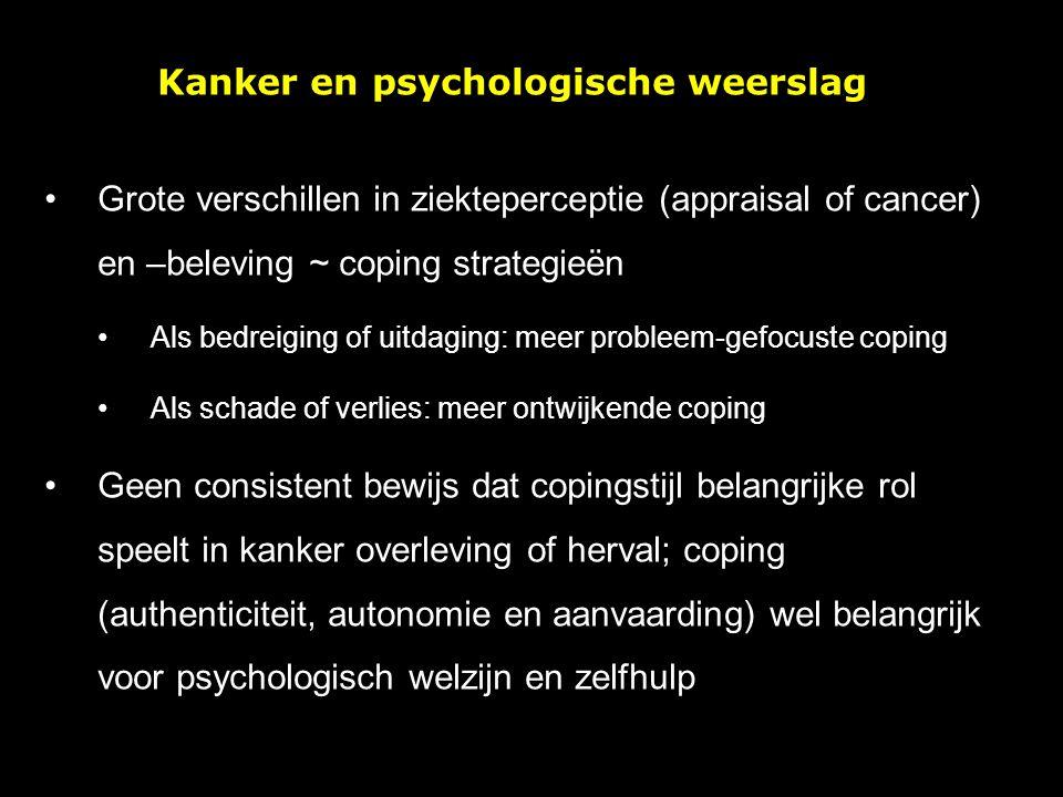 Grote verschillen in ziekteperceptie (appraisal of cancer) en –beleving ~ coping strategieën Als bedreiging of uitdaging: meer probleem-gefocuste copi