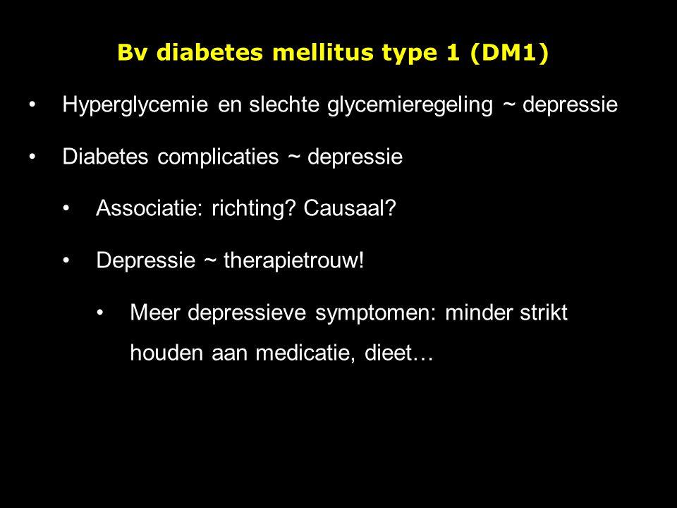 Bv diabetes mellitus type 1 (DM1) Hyperglycemie en slechte glycemieregeling ~ depressie Diabetes complicaties ~ depressie Associatie: richting? Causaa