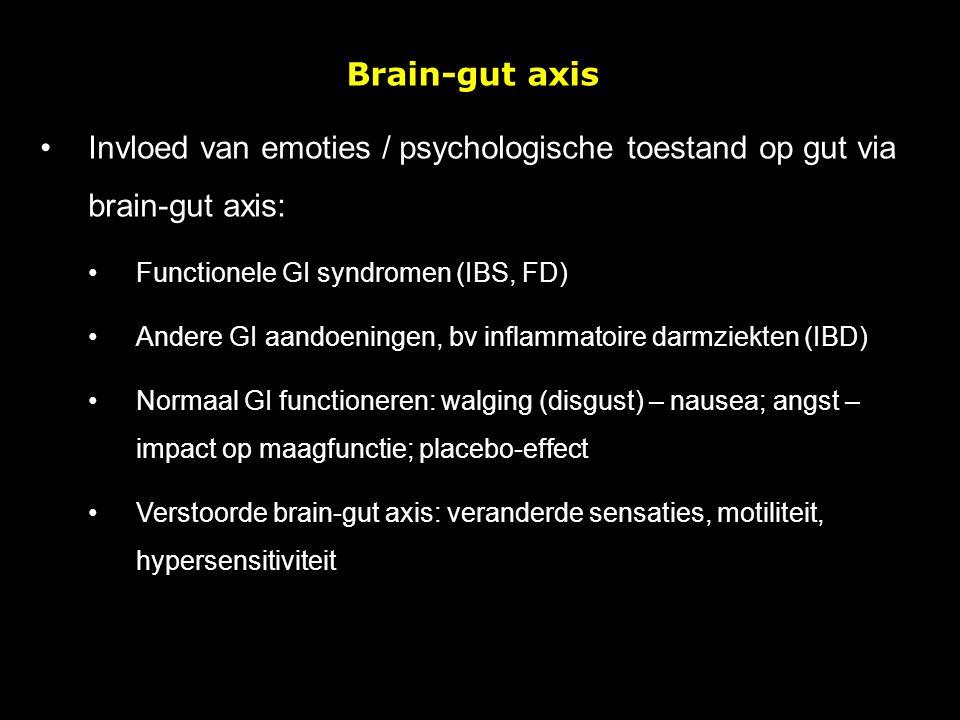 Brain-gut axis Invloed van emoties / psychologische toestand op gut via brain-gut axis: Functionele GI syndromen (IBS, FD) Andere GI aandoeningen, bv