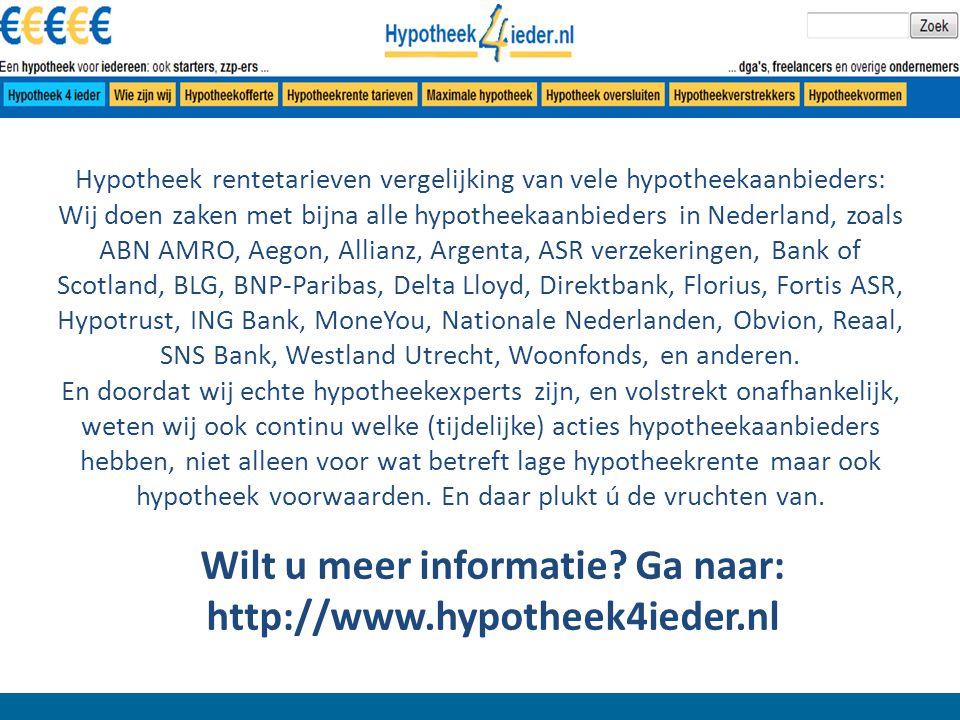 Hypotheek rentetarieven vergelijking van vele hypotheekaanbieders: Wij doen zaken met bijna alle hypotheekaanbieders in Nederland, zoals ABN AMRO, Aegon, Allianz, Argenta, ASR verzekeringen, Bank of Scotland, BLG, BNP-Paribas, Delta Lloyd, Direktbank, Florius, Fortis ASR, Hypotrust, ING Bank, MoneYou, Nationale Nederlanden, Obvion, Reaal, SNS Bank, Westland Utrecht, Woonfonds, en anderen.