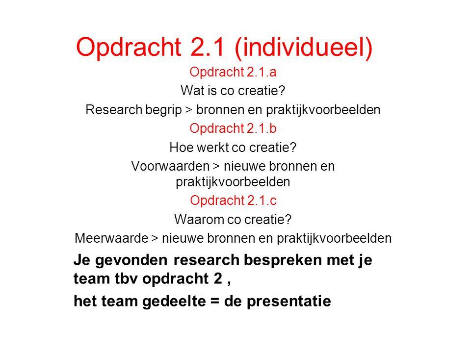 Opdracht 2.1 ( team) Team is 3 studenten Stap 1.
