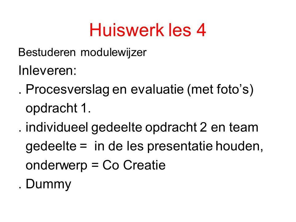 Huiswerk les 4 Bestuderen modulewijzer Inleveren:.