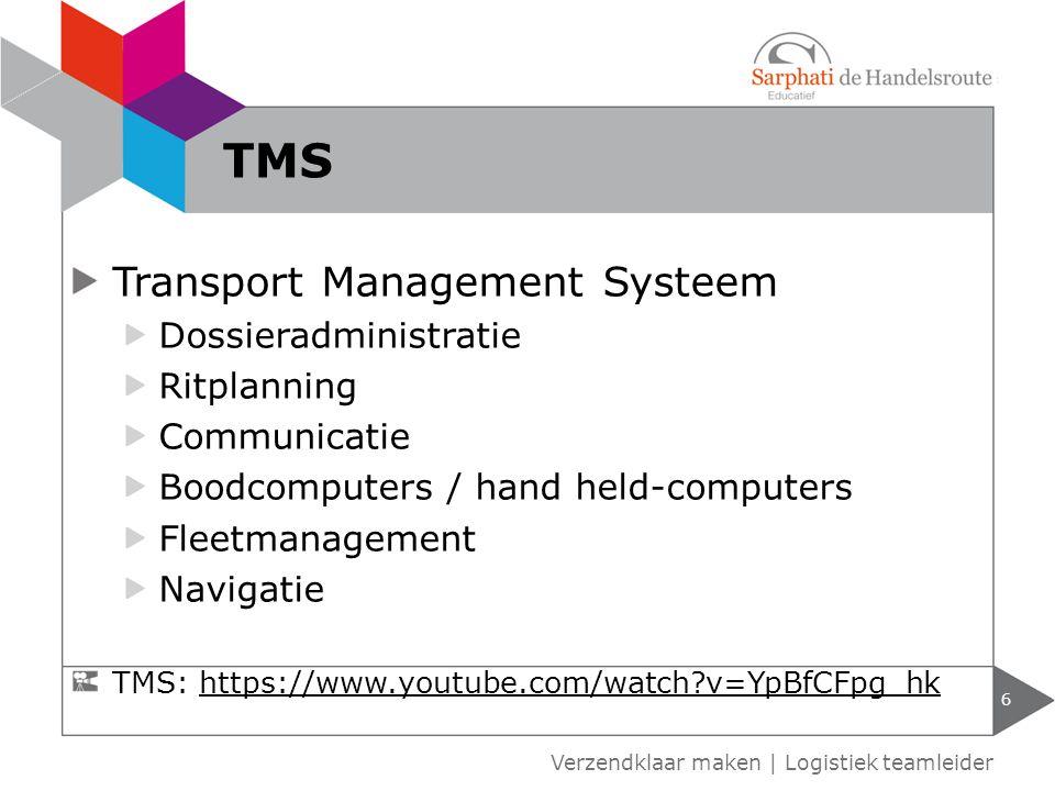 Transport Management Systeem Dossieradministratie Ritplanning Communicatie Boodcomputers / hand held-computers Fleetmanagement Navigatie 6 Verzendklaa