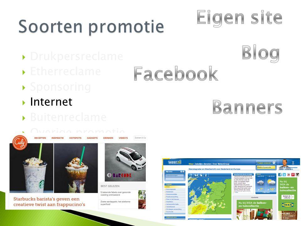  Drukpersreclame  Etherreclame  Sponsoring  Internet  Buitenreclame  Overige promotie