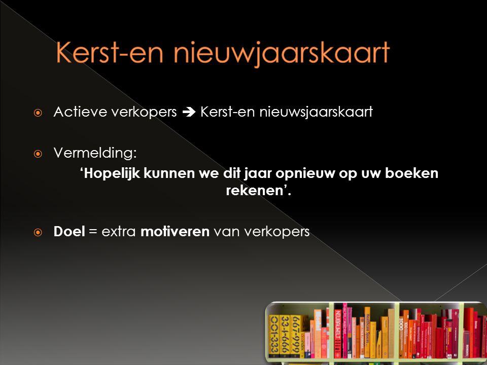  Actieve verkopers  Kerst-en nieuwsjaarskaart  Vermelding: 'Hopelijk kunnen we dit jaar opnieuw op uw boeken rekenen'.