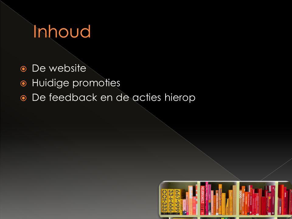  De website  Huidige promoties  De feedback en de acties hierop