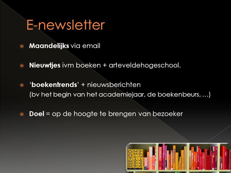  Maandelijks via email  Nieuwtjes ivm boeken + arteveldehogeschool.