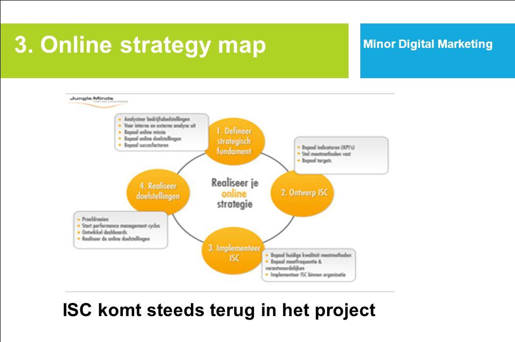 3. Online strategy map Minor Digital Marketing ISC komt steeds terug in het project