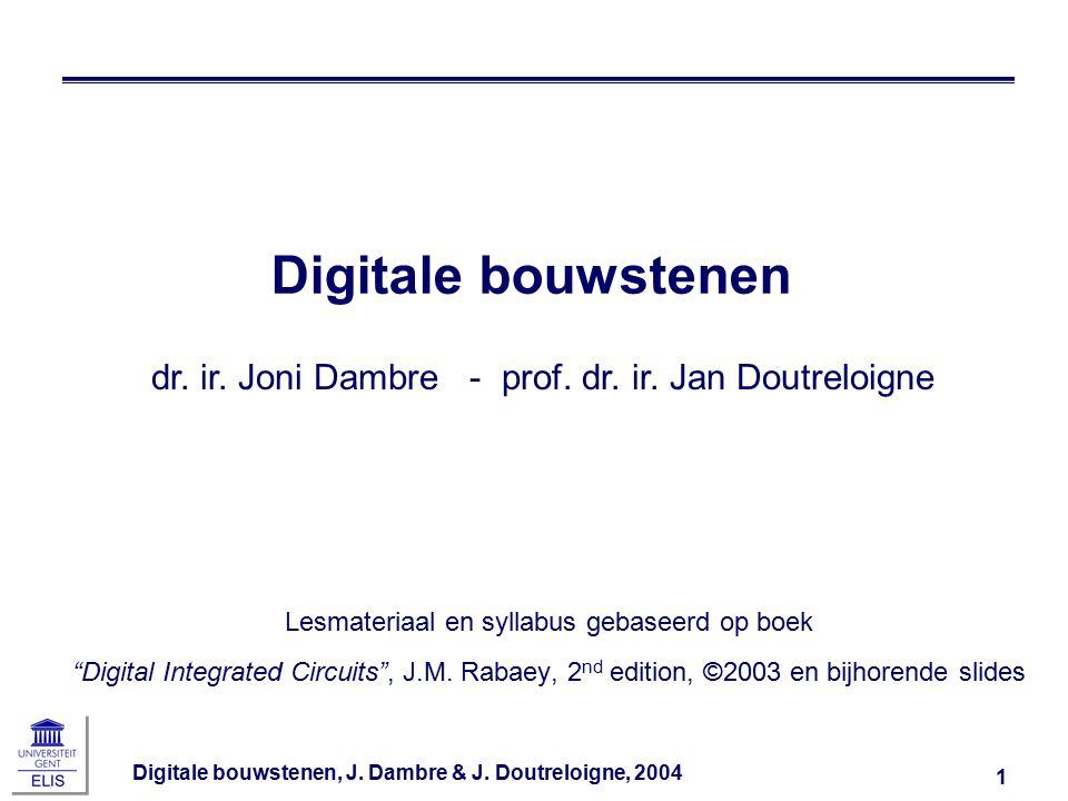 Digitale bouwstenen, J.Dambre & J. Doutreloigne, 2004 32 Schakelgedrag .