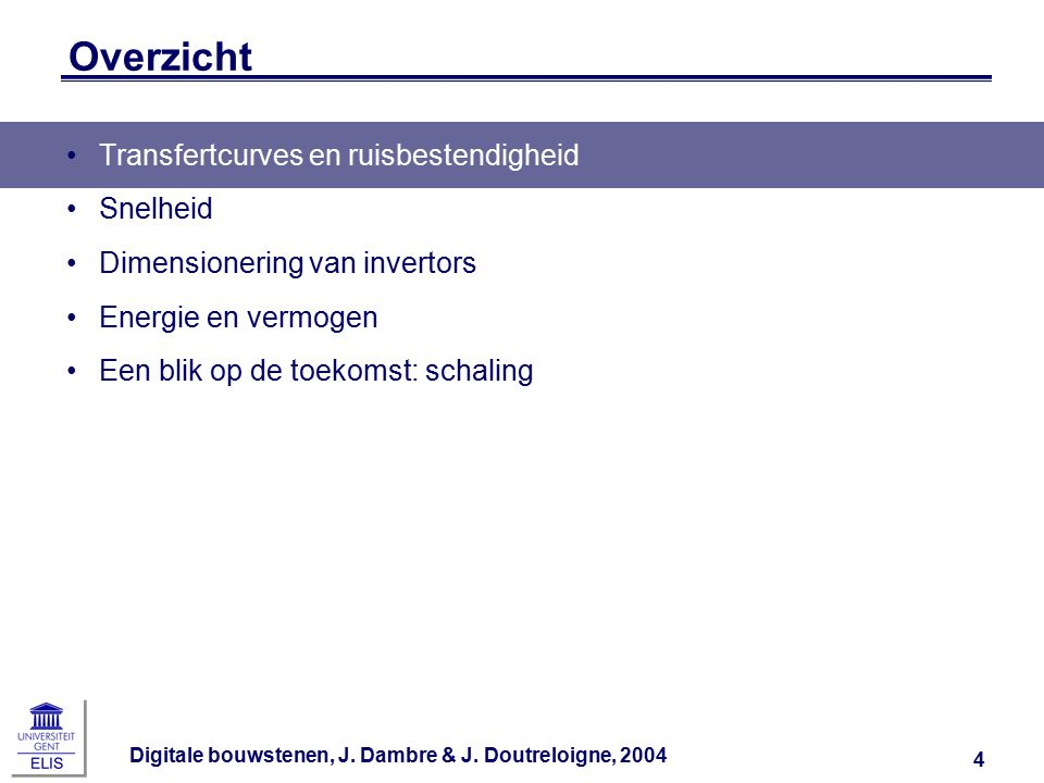 Digitale bouwstenen, J.Dambre & J. Doutreloigne, 2004 65 Waarom schalen.