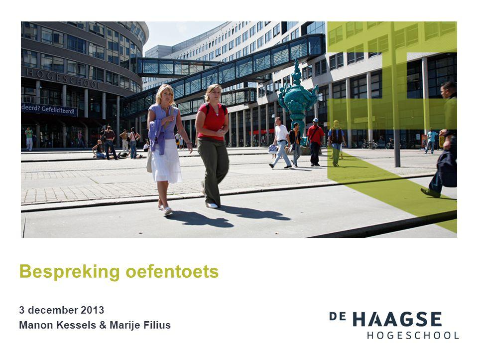 Bespreking oefentoets 3 december 2013 Manon Kessels & Marije Filius