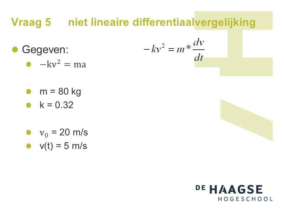 Vraag 5 niet lineaire differentiaalvergelijking