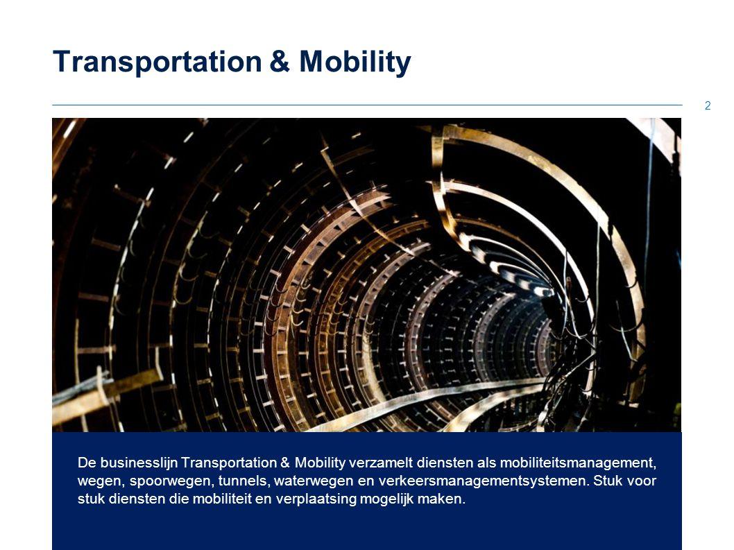 2 Transportation & Mobility De businesslijn Transportation & Mobility verzamelt diensten als mobiliteitsmanagement, wegen, spoorwegen, tunnels, waterwegen en verkeersmanagementsystemen.