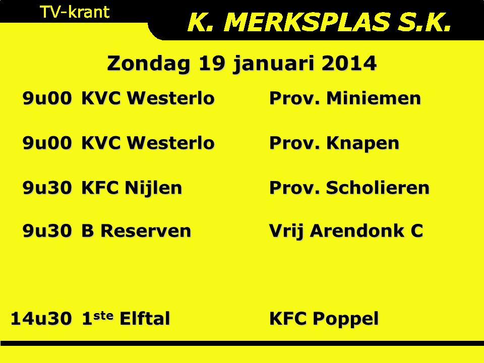 Zondag 19 januari 2014 9u00 KVC Westerlo Prov. Miniemen 9u00 KVC Westerlo Prov.