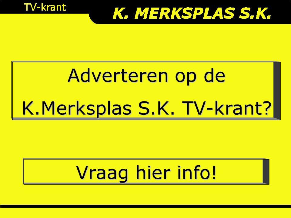 Adverteren op de K.Merksplas S.K. TV-krant? Vraag hier info!
