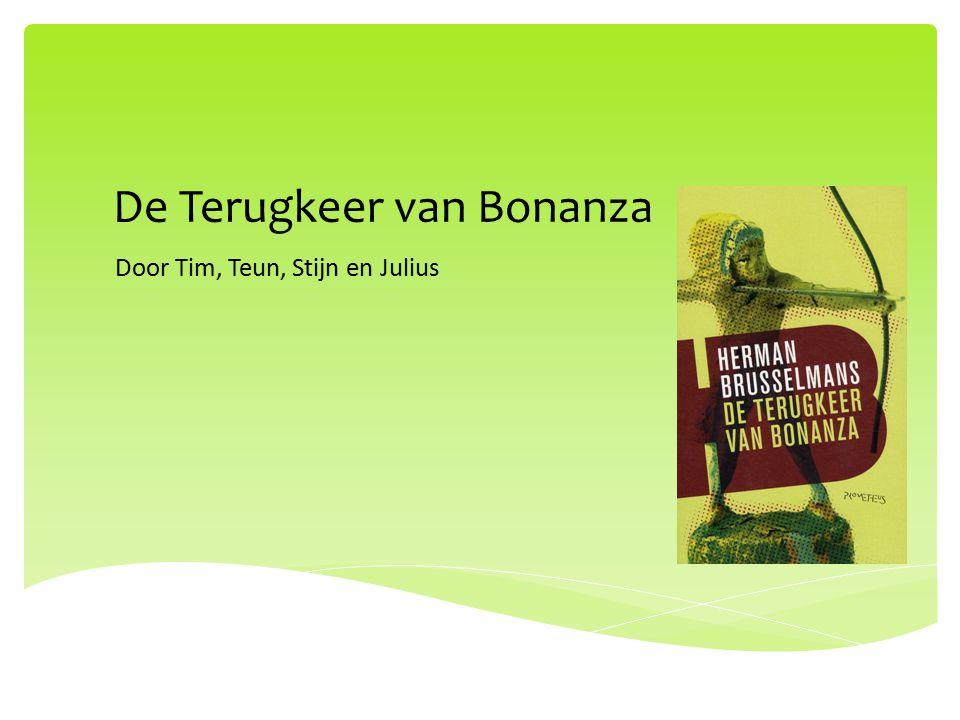 De Terugkeer van Bonanza Door Tim, Teun, Stijn en Julius