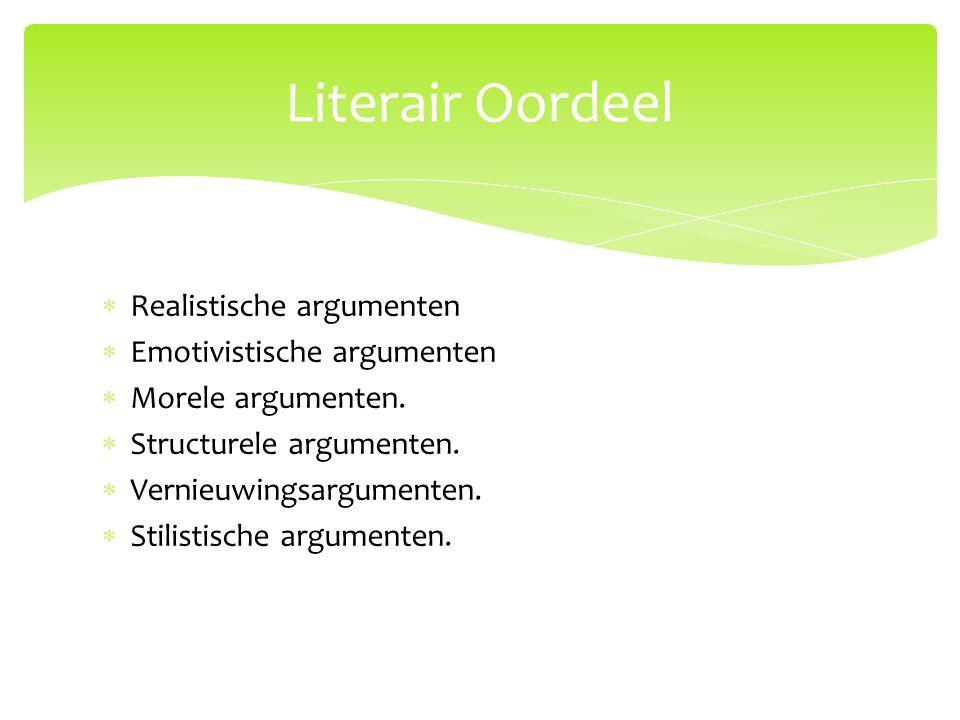  Realistische argumenten  Emotivistische argumenten  Morele argumenten.