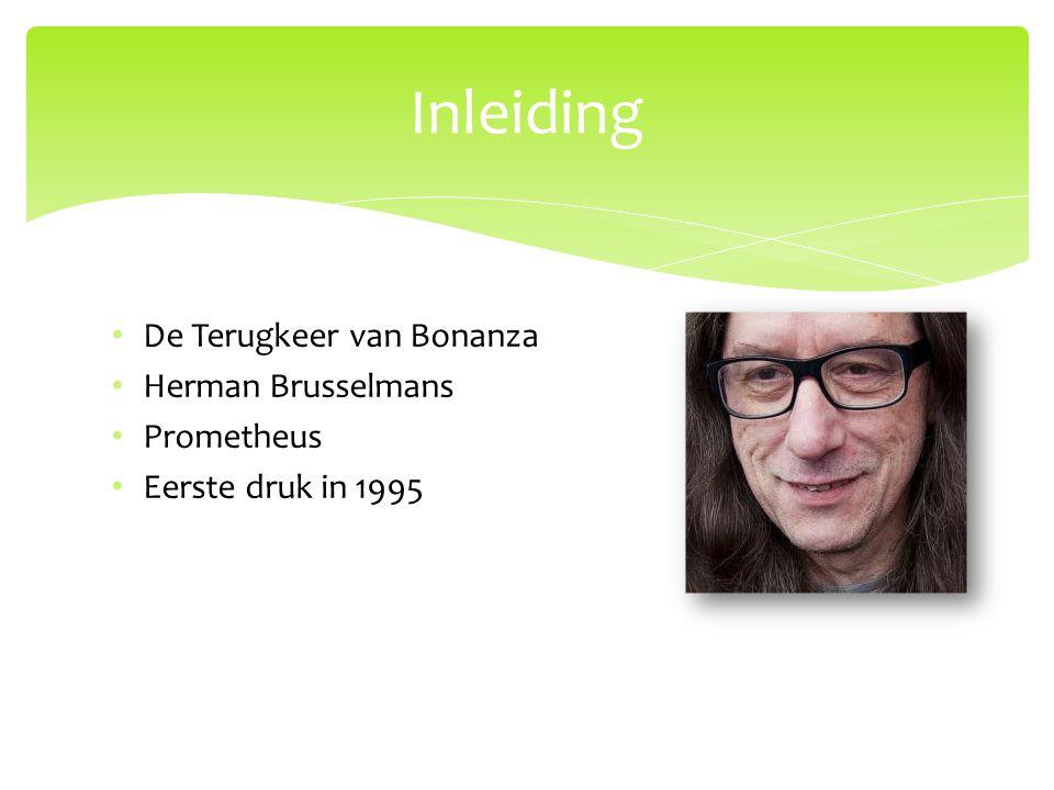 De Terugkeer van Bonanza Herman Brusselmans Prometheus Eerste druk in 1995 Inleiding
