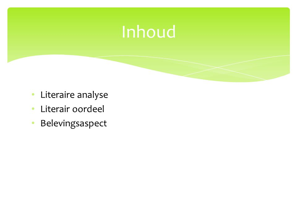 Literaire analyse Literair oordeel Belevingsaspect Inhoud