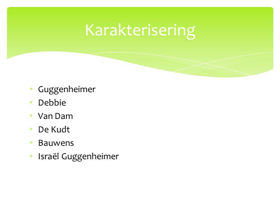 Guggenheimer Debbie Van Dam De Kudt Bauwens Israël Guggenheimer Karakterisering