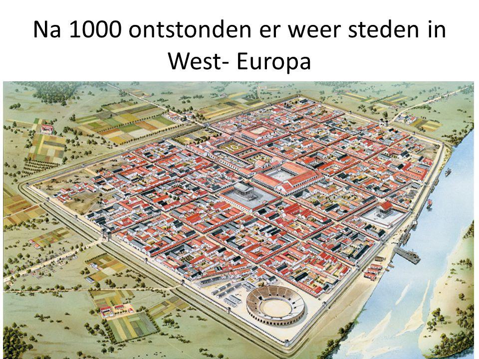 Na 1000 ontstonden er weer steden in West- Europa
