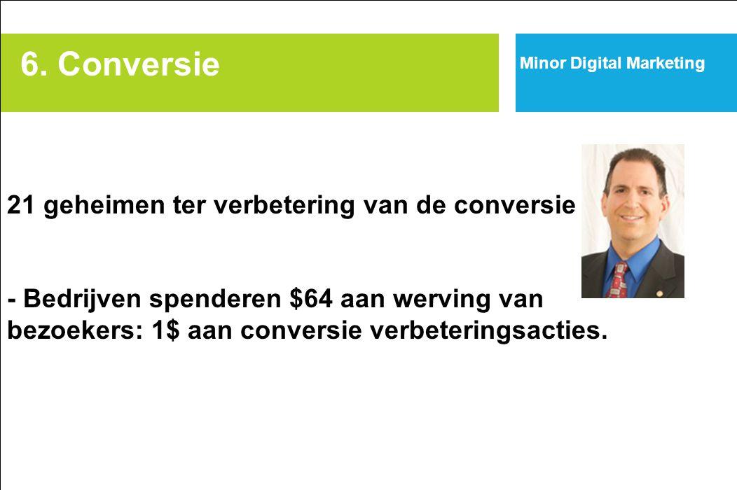 6. Conversie Minor Digital Marketing 21 geheimen ter verbetering van de conversie - Bedrijven spenderen $64 aan werving van bezoekers: 1$ aan conversi