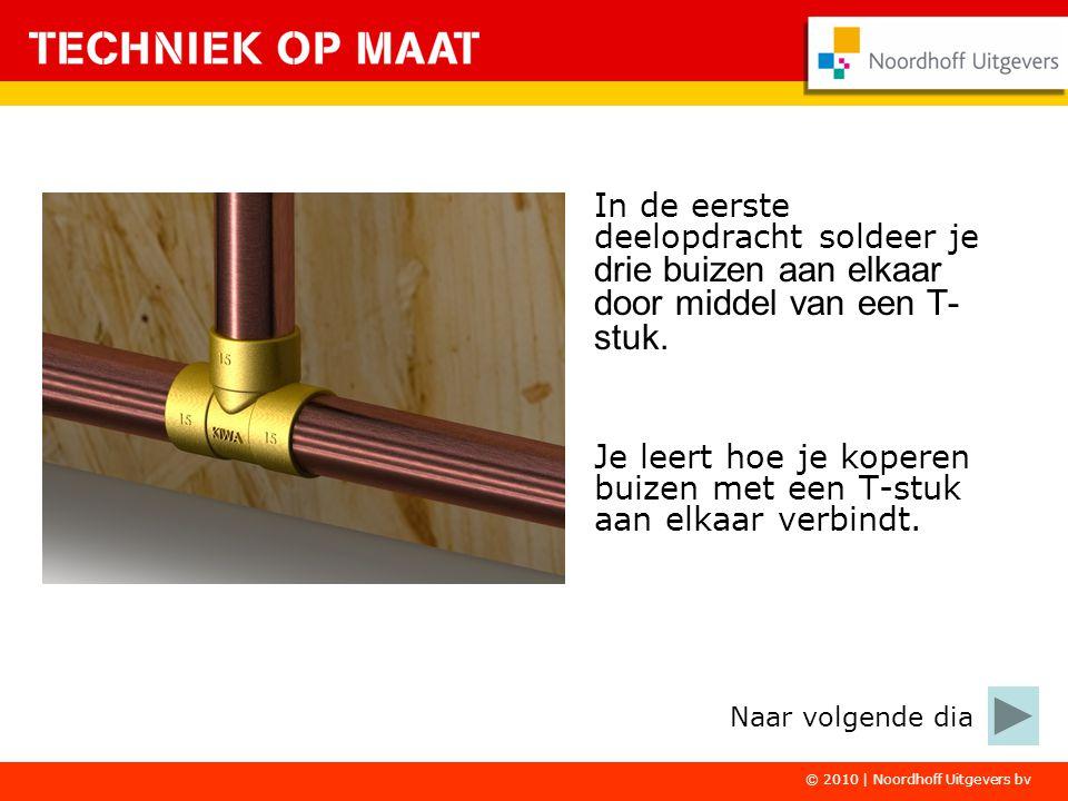 © 2010   Noordhoff Uitgevers bv De tweede deelopdracht gaat over het lijmen van PVC buizen.