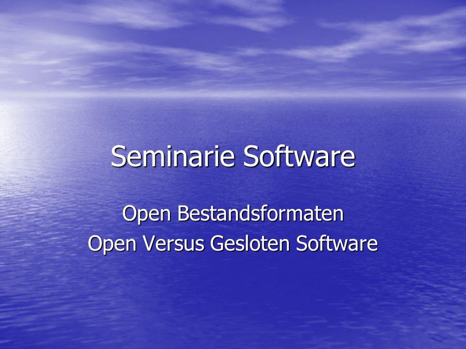 Seminarie Software Open Bestandsformaten Open Versus Gesloten Software