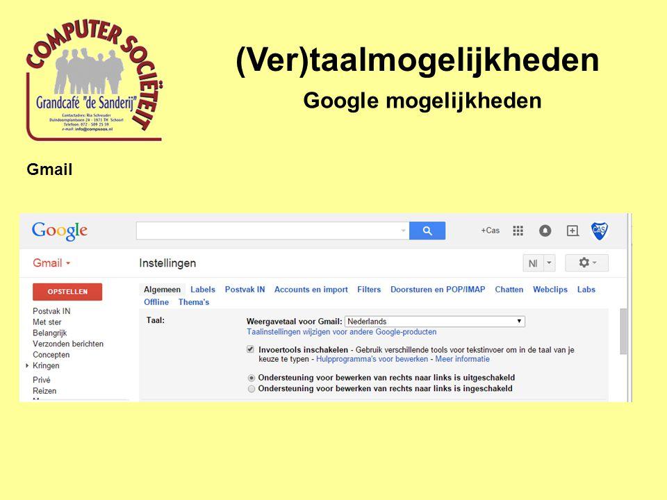 (Ver)taalmogelijkheden Google mogelijkheden Gmail