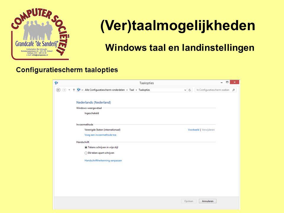 (Ver)taalmogelijkheden Windows taal en landinstellingen Configuratiescherm taalopties