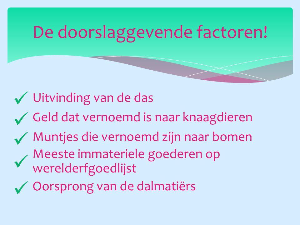 Uitvinding van de das De doorslaggevende factoren.
