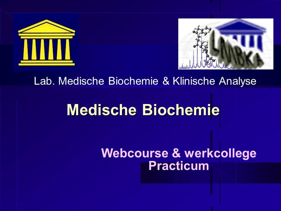 Medische Biochemie Webcourse & werkcollege Practicum Lab. Medische Biochemie & Klinische Analyse