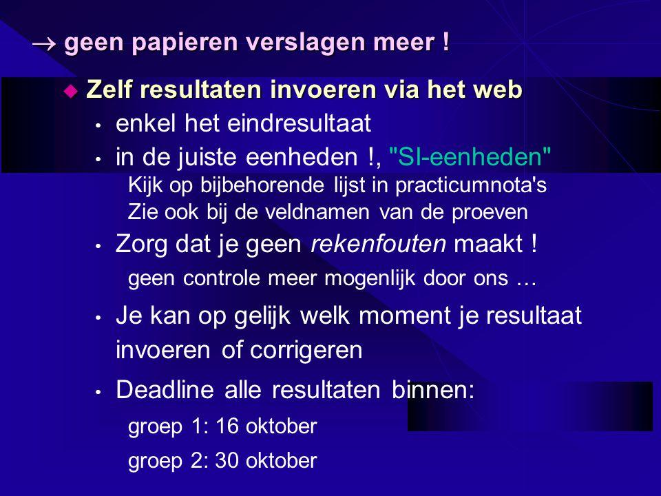 Zelf resultaten invoeren via het web enkel het eindresultaat in de juiste eenheden !,