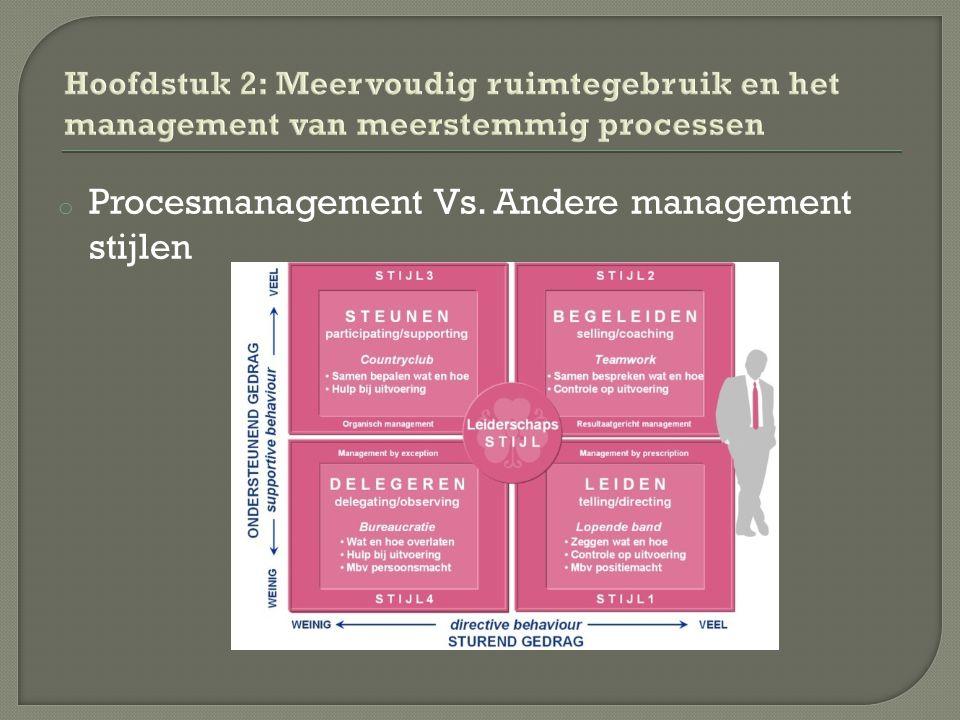 o Procesmanagement Vs. Andere management stijlen