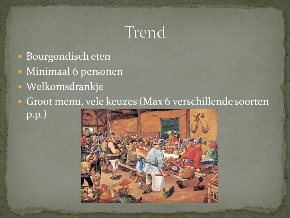 Bourgondisch eten Minimaal 6 personen Welkomsdrankje Groot menu, vele keuzes (Max 6 verschillende soorten p.p.)