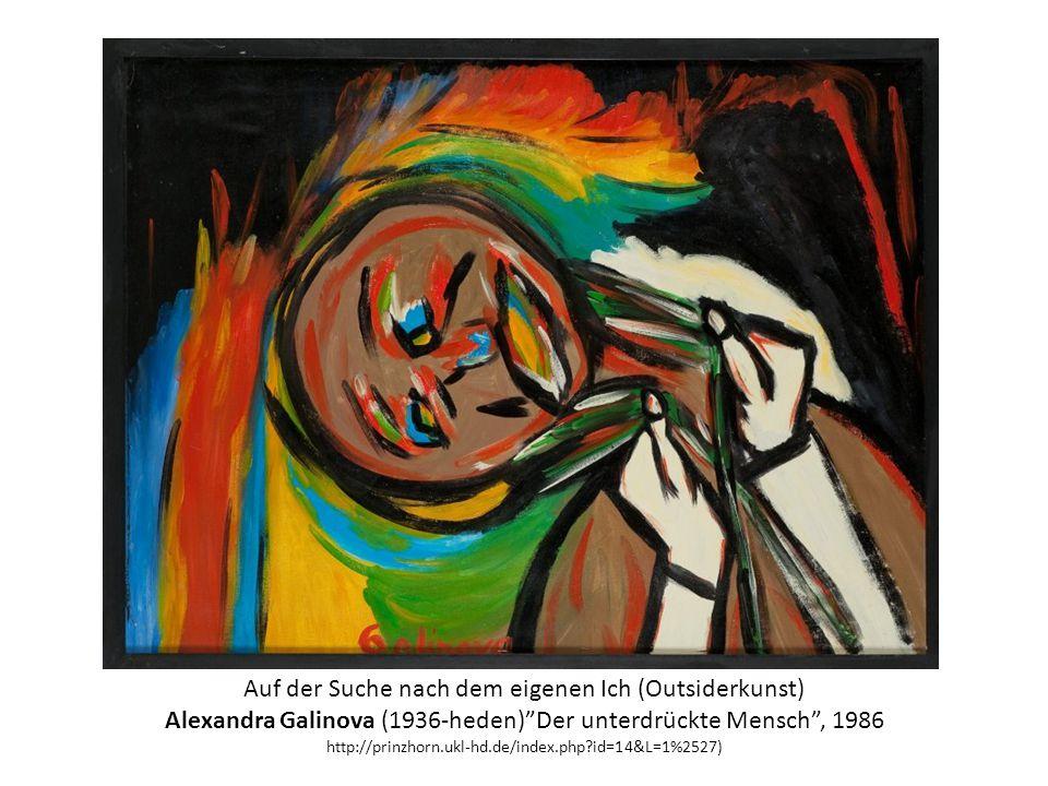 Auf der Suche nach dem eigenen Ich (Outsiderkunst) Alexandra Galinova (1936-heden) Der unterdrückte Mensch , 1986 http://prinzhorn.ukl-hd.de/index.php?id=14&L=1%2527)