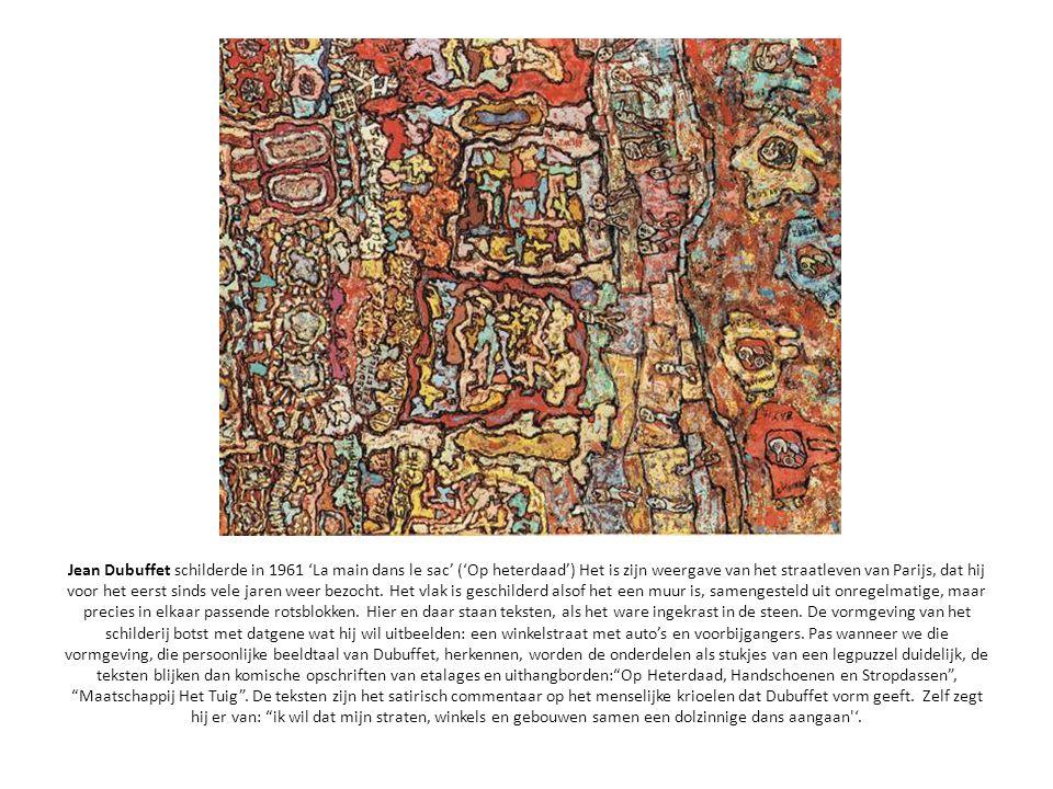 Jean Dubuffet schilderde in 1961 'La main dans le sac' ('Op heterdaad') Het is zijn weergave van het straatleven van Parijs, dat hij voor het eerst sinds vele jaren weer bezocht.