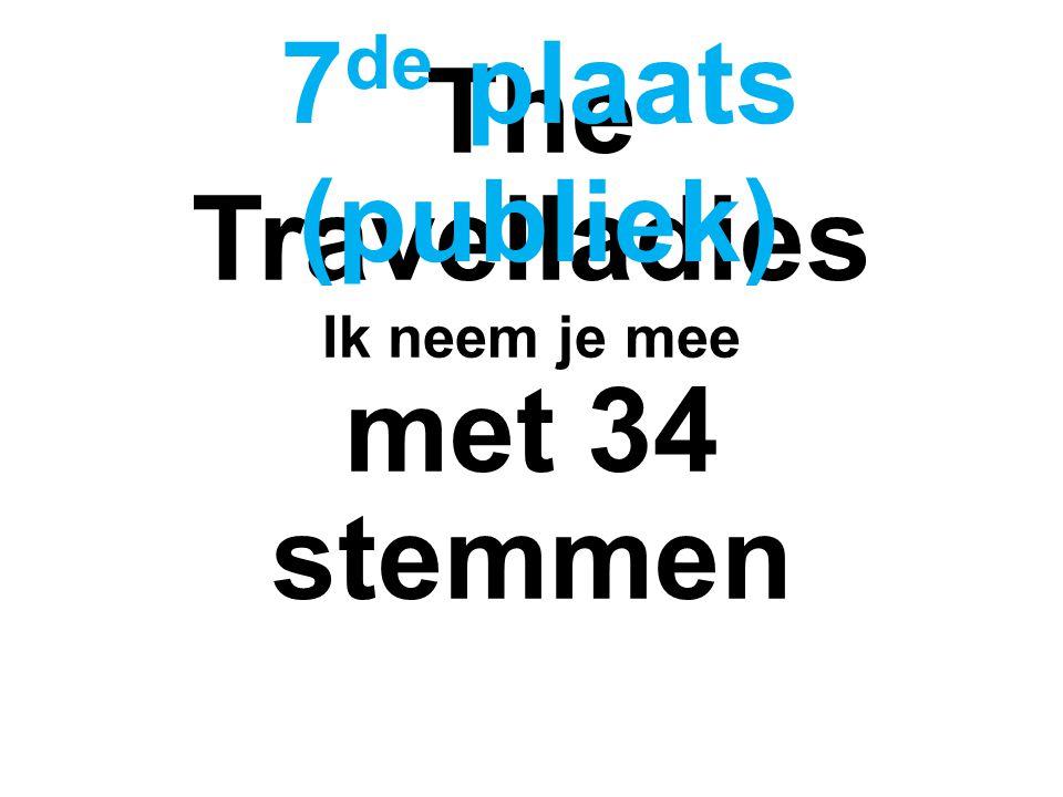 The Travelladies Ik neem je mee met 34 stemmen 7 de plaats (publiek)