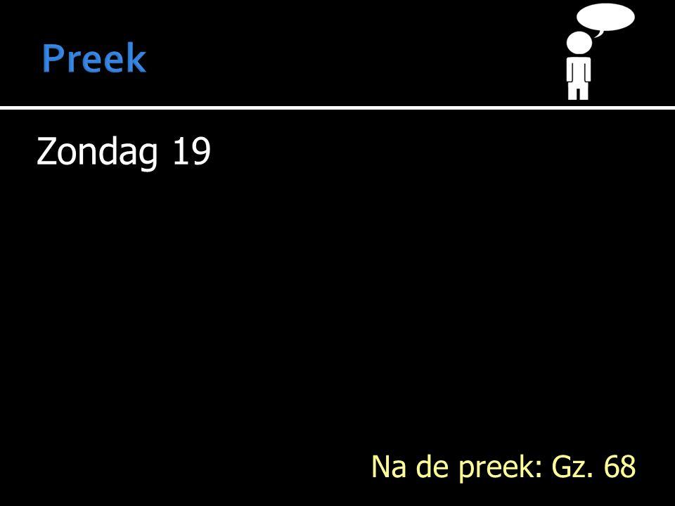 Zondag 19 Na de preek: Gz. 68