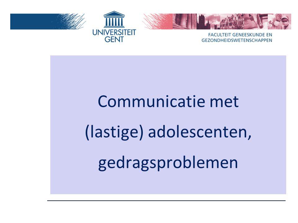 Communicatie met (lastige) adolescenten, gedragsproblemen