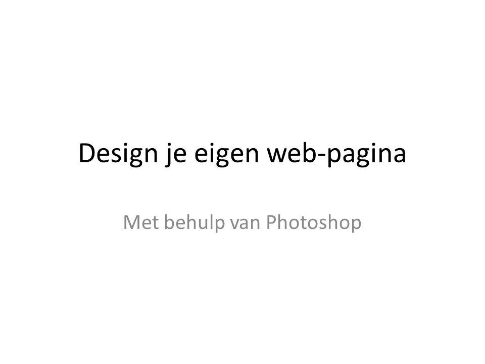 Design je eigen web-pagina Met behulp van Photoshop