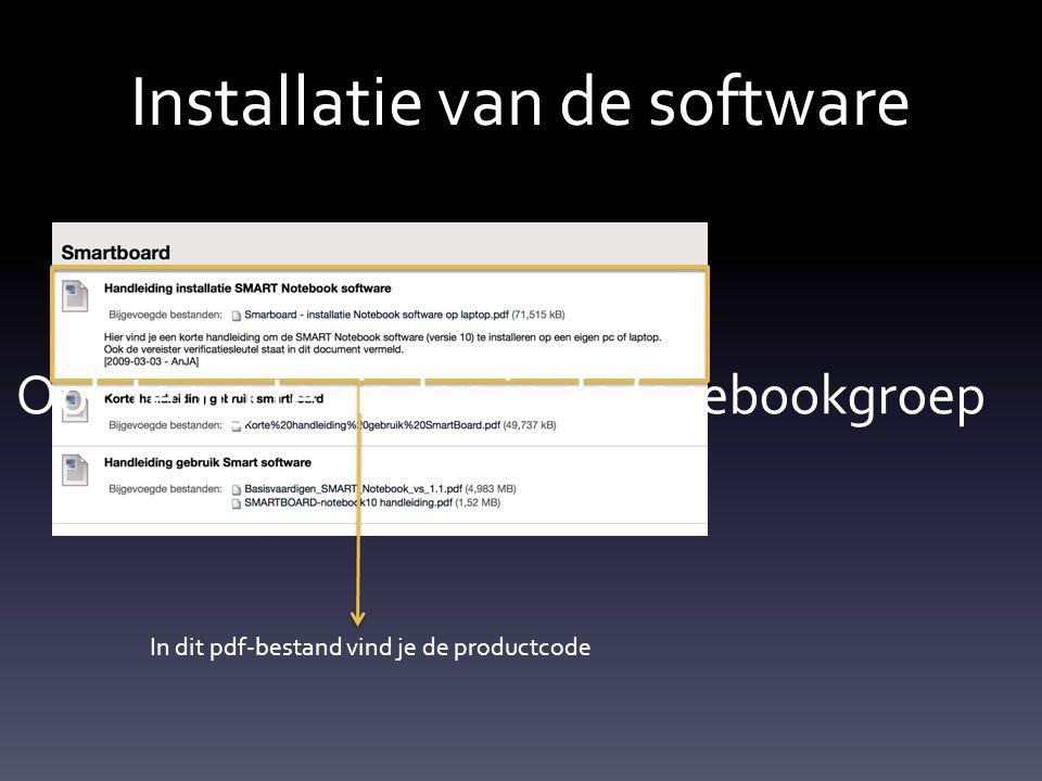 Installatie van de software Ga naar: https://smarttech.com/us/Support/Browse+Support/Download+Software+Inte rnal/Old+downloads+purgatory+- +ok+to+delete/SMART+Notebook+10_8+software+for+Windows De link is terug te vinden in de facebookgroep
